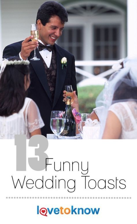 Funny wedding toasts go a long way in keeping the wedding reception upbeat and lively. Take the task seriously though, with plenty of forethought and pre-planning. Getting asked to give a toast is an honor, and in a way, it's a gift from you to the couple. | 13 Funny Wedding Toasts from #LoveToKnow