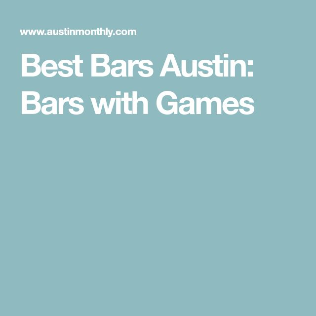 Best Bars Austin: Bars with Games