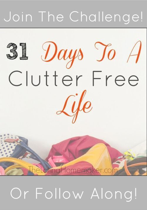 31 Days To A Clutter Free Life Challenge. Get your home back in order and clutter-free with this 31 day challenge!