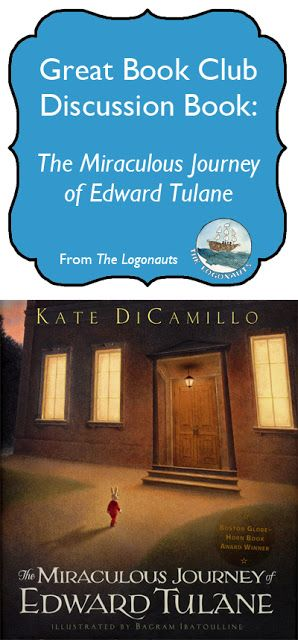 Book Club Discussions: The Miraculous Journey of Edward Tulane by Kate DiCamillo   The Logonauts