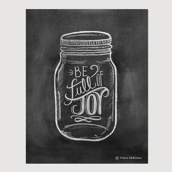 Be Full Of Joy - Mason Jar Art -  8 x 10 Print -  Chalkboard Art - Chalk Art - Mason Jar Decor - Rustic Print