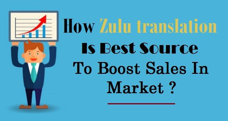 How #Zulutranslation Is Best Source To Boost Sales In #Market ?  #Zulu #Language #Translation