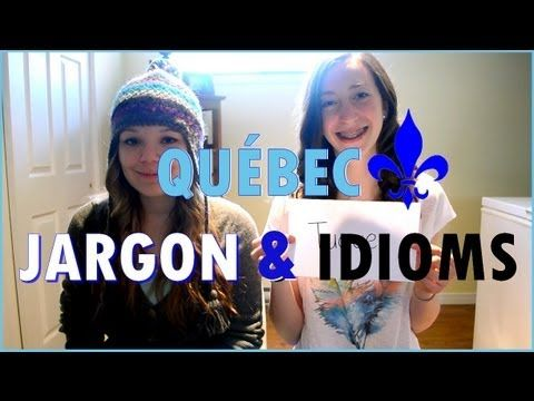 Quebec French: Jargon and Idioms -