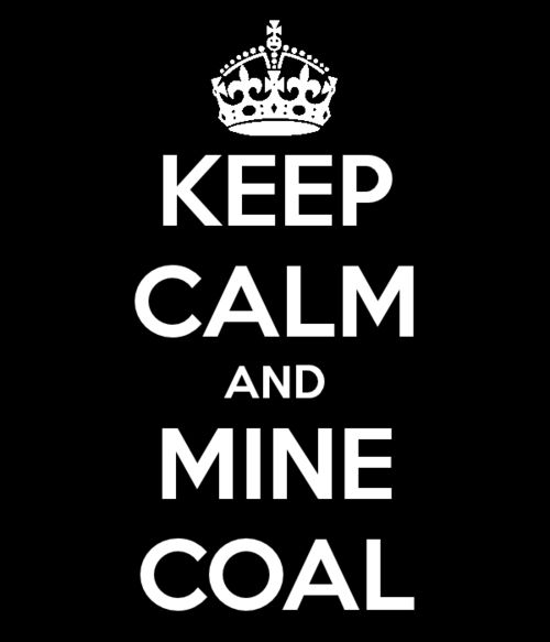 IF you flip that switch and the lights come one, THANK A COAL MINER!