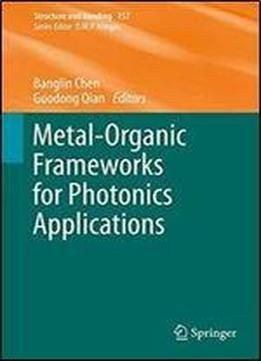 Metal-organic Frameworks For Photonics Applications (structure And Bonding) free ebook