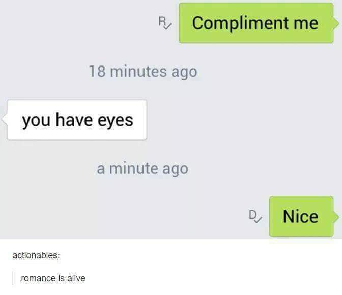 Me giving compliments.