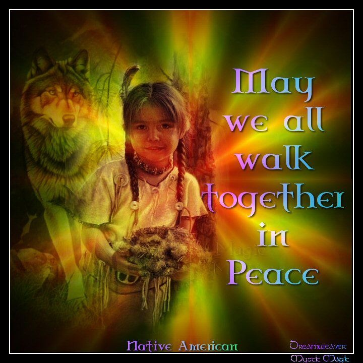May we all walk together in Peace  Mystic Magic