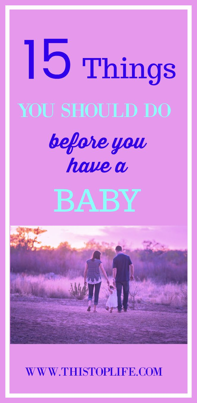 Are you planning on having a baby? Click to read these 15 things you should do before you have a baby?