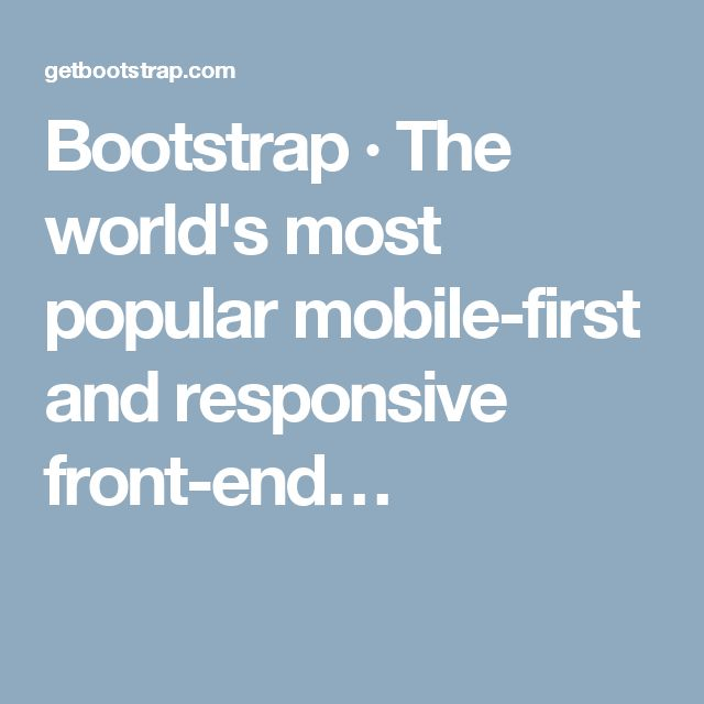 Bootstrap · The world's most popular mobile-first and responsive front-end…