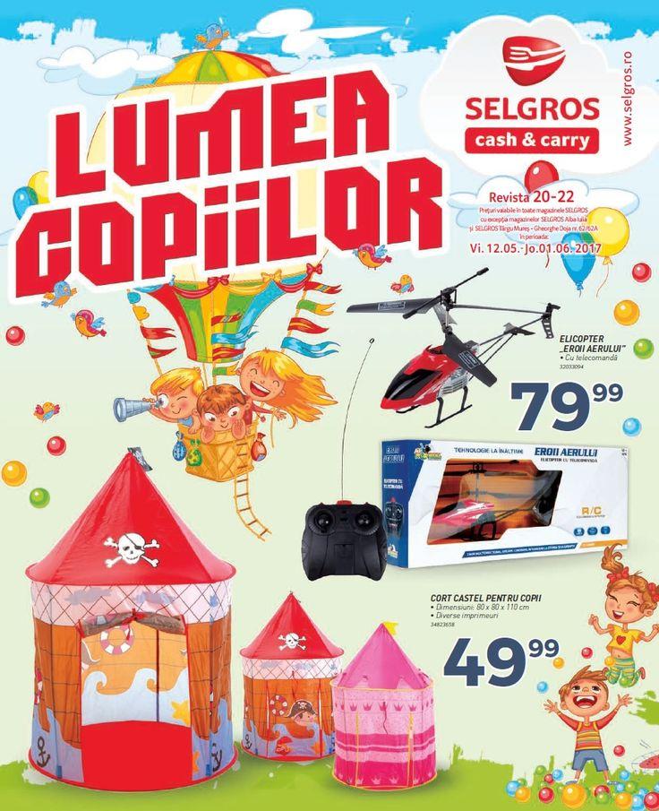 Catalog Selgros Lumea Copiilor 12 Mai - 01 Iunie 2017! Oferte si recomandari: elicopter Eroii Aerului cu telecomanda 79,99 lei; cort Castel pentru copii