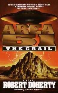 Area 51: The Grail. Book five in the Area 51 series by Robert Doherty aka (Bob Mayer).