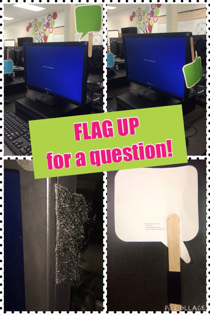 Question flags for computer labs! Using speech bubbles, Popsicle sticks, Velcro, and hot glue, these question flags velcro'd to the side of the monitor help to ease the anxiety of student questions in the computer lab. When students have a question, they turn their flag up. Once their question is answered or they figure it out, flag goes down. Also, helps teacher gage how well students are grasping the lesson by how many flags are up. This has really helped my classroom management!