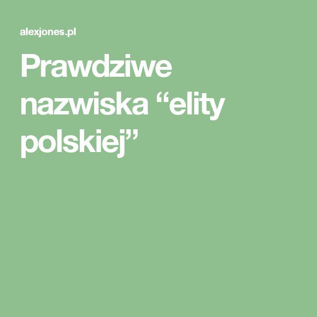 """Prawdziwe nazwiska """"elity polskiej"""""""
