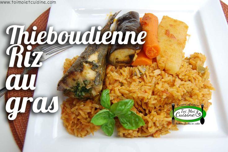 Riz au gras /Thieboudienne (Afrique de l'Ouest) | Toi Moi & Cuisine