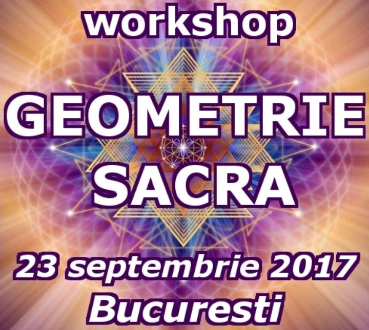 Workshop Geometrie Sacra, 23 septembrie 2017, Bucuresti https://www.evensi.com/workshop-geometrie-sacra-23-septembrie-2017-bucuresti-piata/225700004