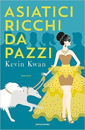 L'amica dei libri: Asiatici ricchi da pazzi di Kevin Kwan Recensione