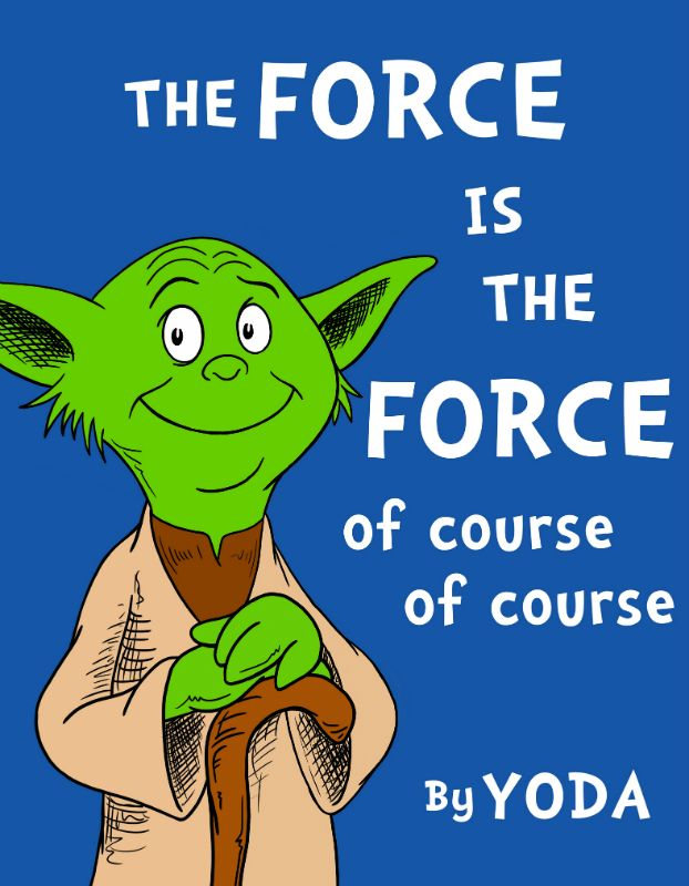 Yoda: Laughing, Books, Quotes, Stars War, Star Wars, Force, Dr. Seuss, Dr. Suess, Starwars