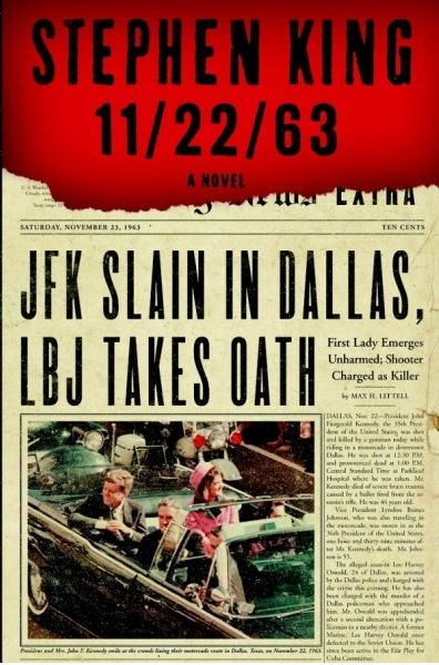 11/22/63 by Stephen King ~ BRILLIANT!