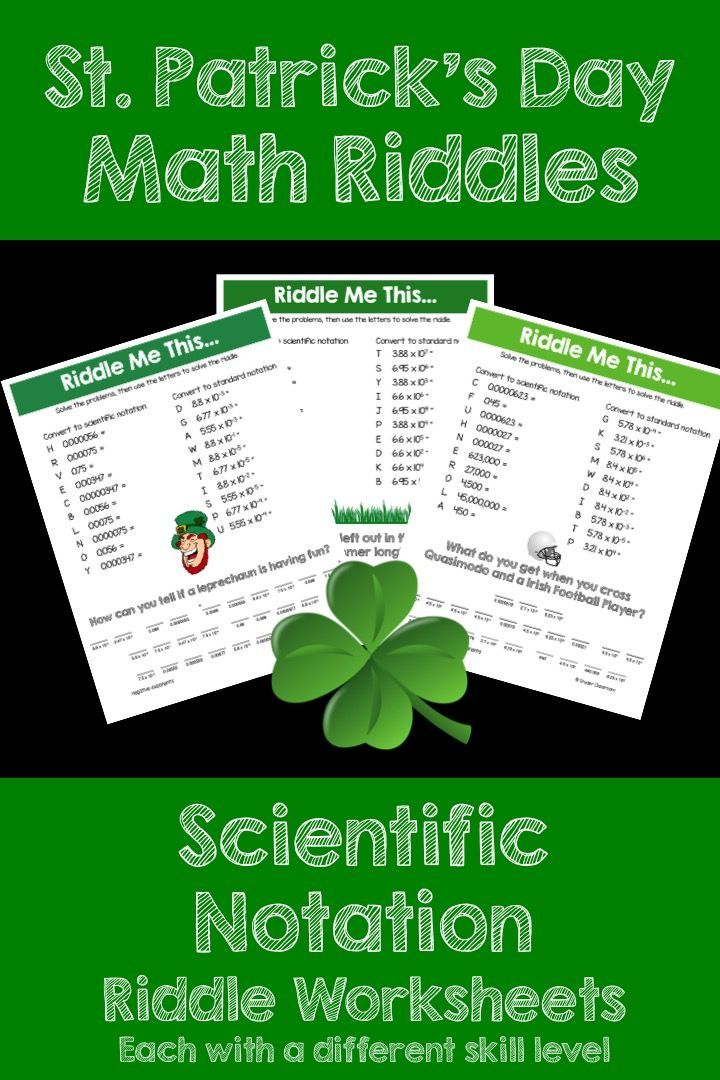 Make Scientific Notation FUN this St. Patrick's Day! This activity is full of computation practice. The students also have a goal of solving a riddle at the end. It is a great way to combine fun and learning! . The Pack includes 8 different riddle worksheets at varying levels.