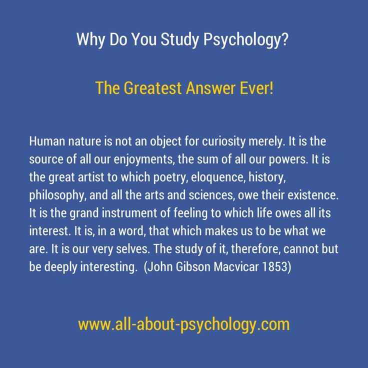Why do you study psychology? The greatest answer ever! Studying Psychology? GO HERE --> www.all-about-psychology.com #psychology
