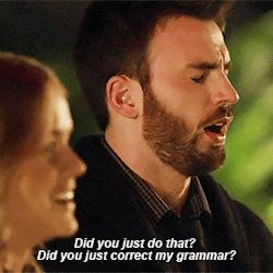Chris Evans - Before We Go>>She's a grammer Nazi. Lol. Watch now on VOD, iTunes, and Amazon