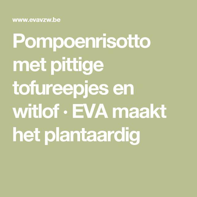 Pompoenrisotto met pittige tofureepjes en witlof · EVA maakt het plantaardig