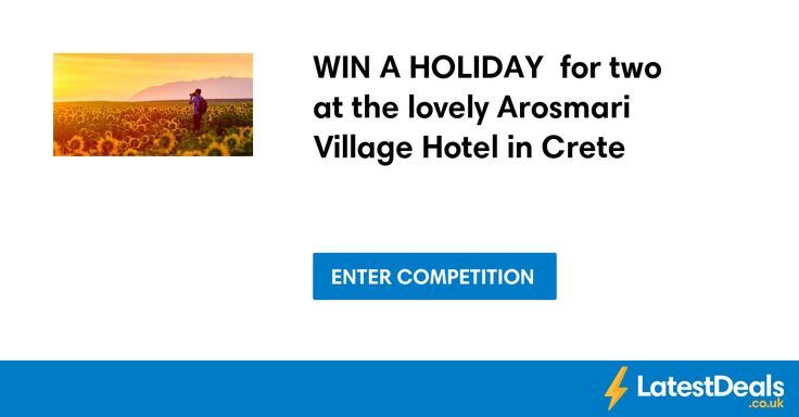 WIN A HOLIDAY  for two at the lovely Arosmari Village Hotel in Crete