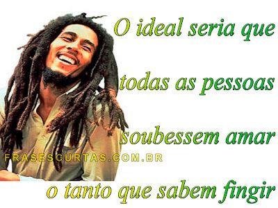 Mensagens de Amor e Reflexão - Frases e Imagens de Bob Marley - Frases Curtas