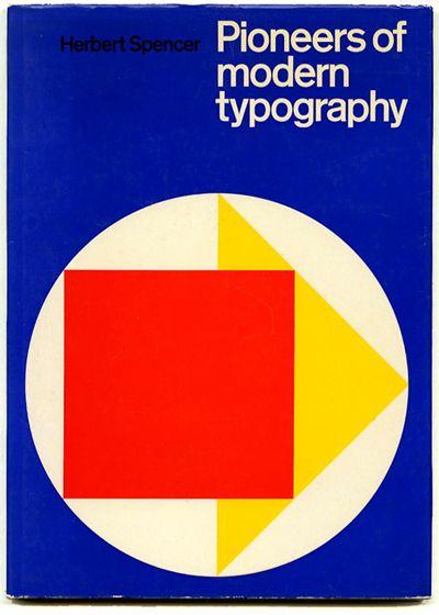 Herbert Spencer: PIONEERS OF MODERN TYPOGRAPHY.  London: Lund Humphries, 1969.
