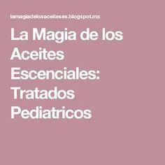 La Magia de los Aceites Escenciales: Tratados Pediatricos
