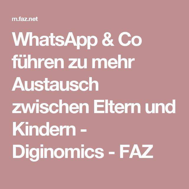 WhatsApp & Co führen zu mehr Austausch zwischen Eltern und Kindern - Diginomics - FAZ