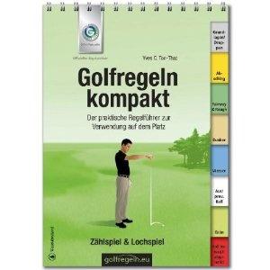 Golfregeln kompakt. Ausgabe 2012-2015: Der praktische Regelführer zur Verwendung auf dem Platz