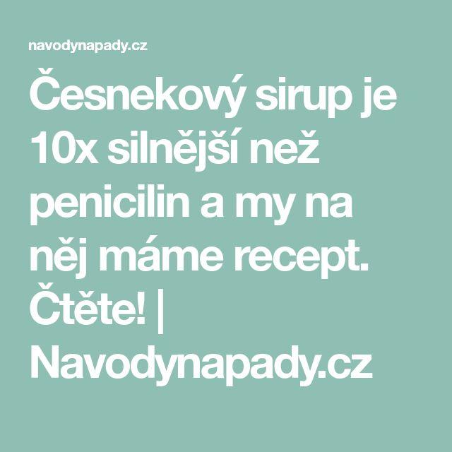 Česnekový sirup je 10x silnější než penicilin a my na něj máme recept. Čtěte! | Navodynapady.cz