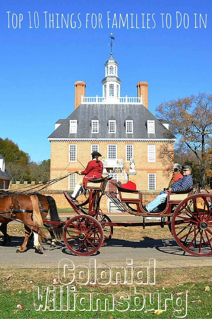 Top 10 Things for Families to do in Williamsburg