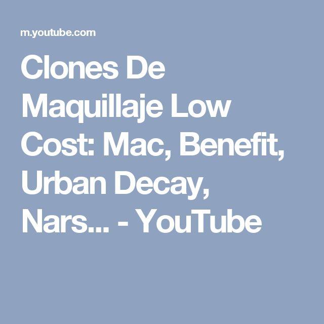 Clones De Maquillaje Low Cost:  Mac, Benefit, Urban Decay, Nars... - YouTube