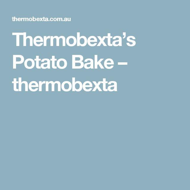 Thermobexta's Potato Bake – thermobexta