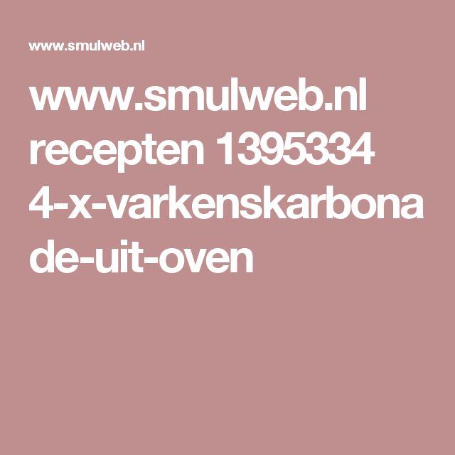 www.smulweb.nl recepten 1395334 4-x-varkenskarbonade-uit-oven