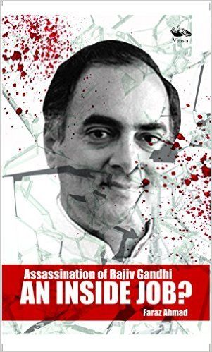 AN INSIDE JOB: Assassination of Rajiv Gandhi eBook: Faraz Ahmad: Amazon.in: Kindle Store