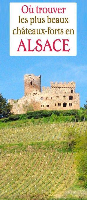 Pas moins de 30 châteaux-forts à visiter en Alsace ! De belles découvertes !