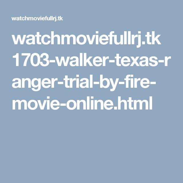 watchmoviefullrj.tk 1703-walker-texas-ranger-trial-by-fire-movie-online.html