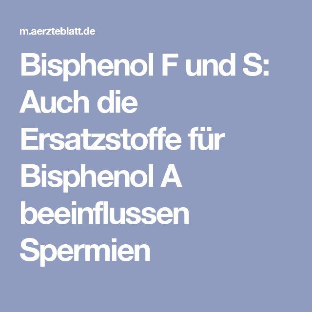 Bisphenol F und S: Auch die Ersatzstoffe für Bisphenol A beeinflussen Spermien