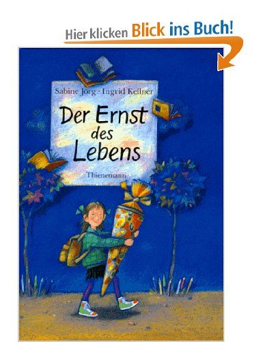 """Super Buch! Tolle Geschichte und schoene Illustrationen. """"Der Ernst des Lebens"""", Sabine Jörg und Ingrid Kellner"""