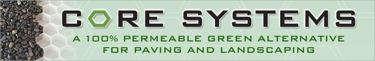 CORE Gravel products: Gravel, Grass, Pavers, Deck, Water, Glow Pebbles   Core Gravel