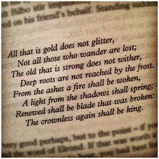 A favourite Lord of the Rings quote. J. R. R. Tolkien.