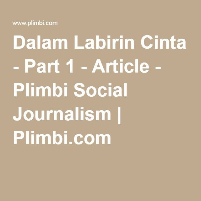 Dalam Labirin Cinta - Part 1 - Article - Plimbi Social Journalism | Plimbi.com