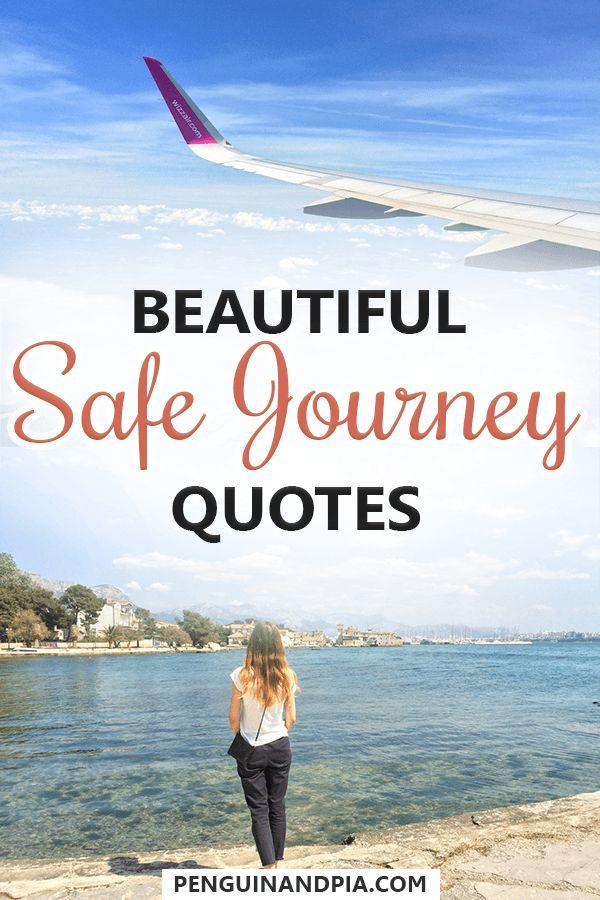 26 Perfect Safe Journey Quotes to Wish Your Traveller Well ...