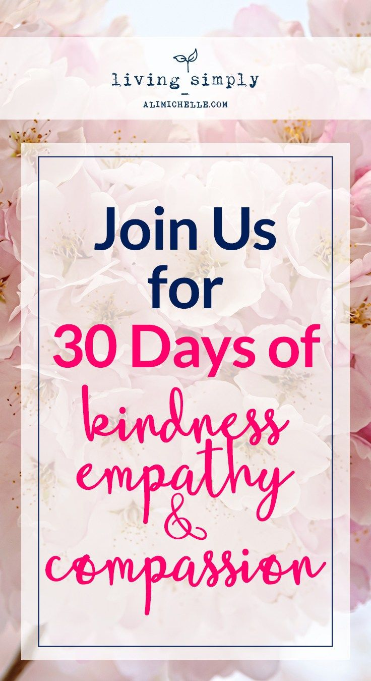 Join The 30 Day Kindness Empathy And Compassion Challenge