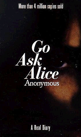 Go Ask Alice by An Anonymous Teenager ✔