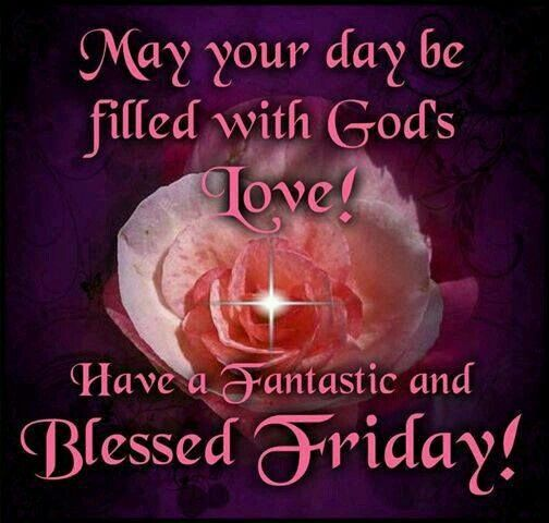 Fantastic Friday Quotes: 1000+ Images About FRIDAY BLESSINGS On Pinterest