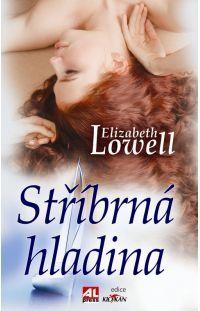 Stříbrná hladina - Elizabeth Lowell #alpress #elizabethlowell #román #knihy
